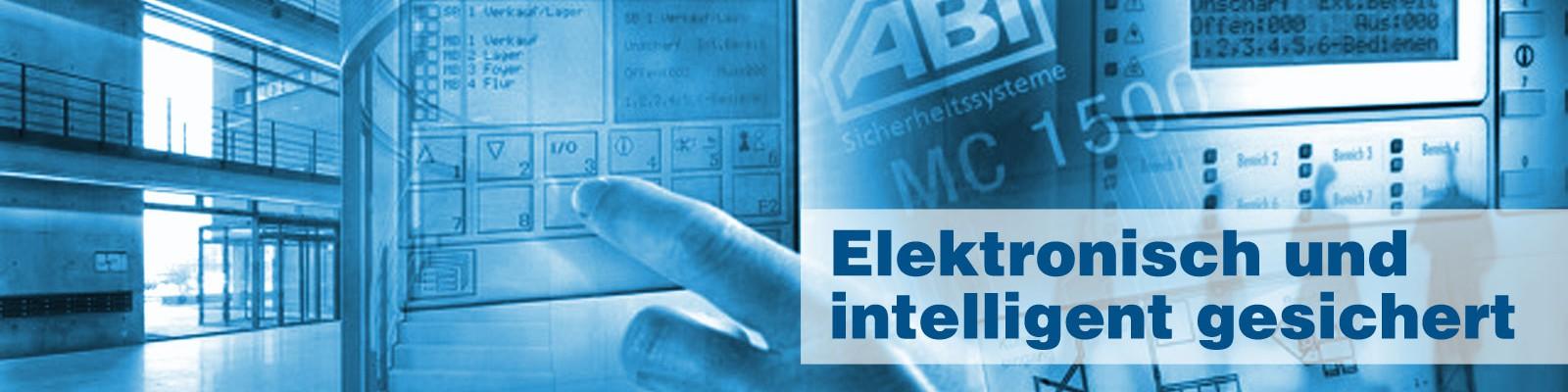 Elektronisch und intelligent gesichert